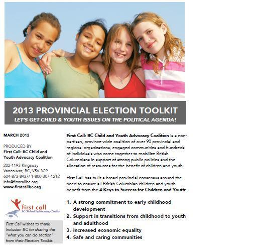 First Call:BC Coalition of Child and Youth Advocacy - 2013 BC Election Tool Kit